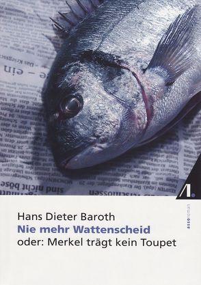 Nie mehr Wattenscheid von Baroth,  Hans Dieter