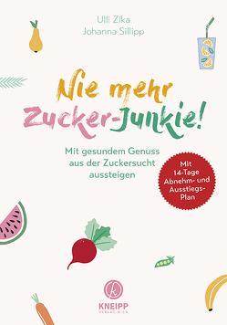 Nie mehr Zucker-Junkie! von Sillipp,  Johanna, Zika,  Ulli