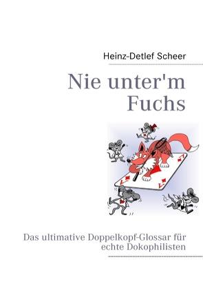 Nie unter'm Fuchs von Scheer,  Heinz-Detlef