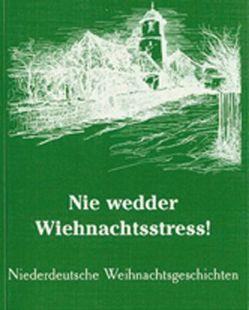 Nie wedder Wiehnachtsstress von Ahlers,  Rolf, Brandt,  Eva, Föllner,  Ursula, Haberland,  Werner, Roderich-Huch,  Daisy