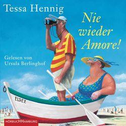 Nie wieder Amore! von Berlinghof,  Ursula, Hennig,  Tessa