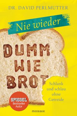 Nie wieder – Dumm wie Brot von Brodersen,  Imke, Loberg,  Kristin, Perlmutter,  David