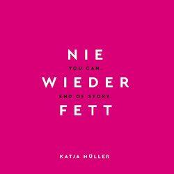 Nie wieder fett von Müller,  Katja