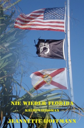 Nie wieder Florida von Hoffmann,  Jeannette