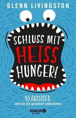 Schluss mit Heißhunger! von Beuchelt,  Wolfgang, Livingston,  Glenn, Rüßmann,  Brigitte