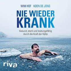 Nie wieder krank von de Jong,  Koen, Fischer,  Sebastian, Hof,  Wim