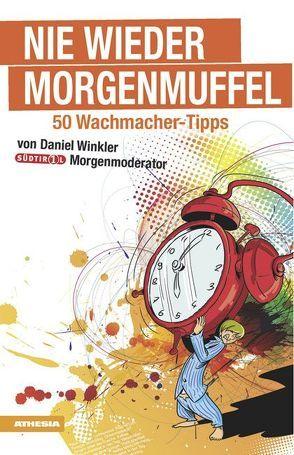 Nie wieder Morgenmuffel von Pircher,  Gerd, Winkler,  Daniel