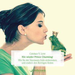 Nie wieder Prince Charming! von Broermann,  Christa, Krause,  Thomas, Love,  Candace V., Vollmer,  Jule