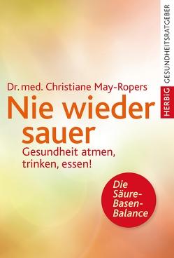 Nie wieder sauer von May-Ropers,  Christiane