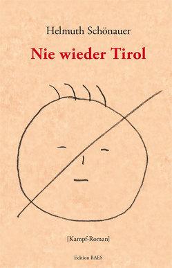 Nie wieder Tirol von Schönauer,  Helmuth