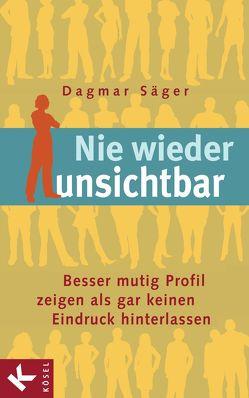 Nie wieder unsichtbar von Säger,  Dagmar