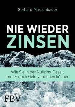 Nie wieder Zinsen von Massenbauer,  Gerhard