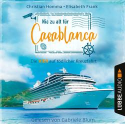 Nie zu alt für Casablanca von Blum,  Gabriele, Frank,  Elisabeth, Homma,  Christian