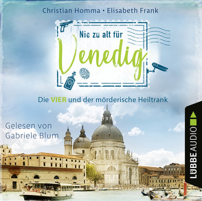 Nie zu alt für Venedig von Blum,  Gabriele, Frank,  Elisabeth, Homma,  Christian