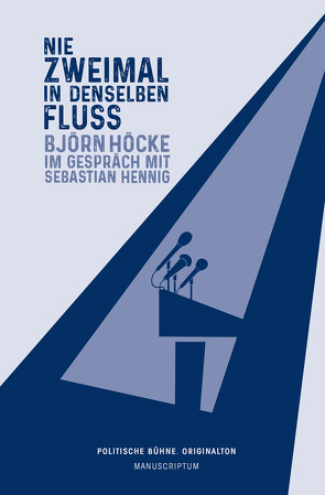 Nie zweimal in denselben Fluß von Hennig,  Sebastian, Höcke,  Björn