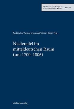 Niederadel im mitteldeutschen Raum (um 1700–1806) von Beckus,  Paul, Grünewald,  Thomas, Rocher,  Michael