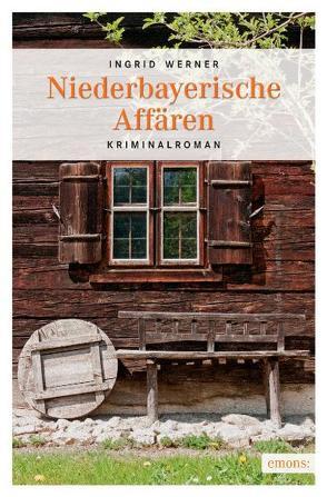 Niederbayerische Affären von Werner,  Ingrid