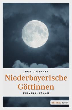Niederbayerische Göttinen von Werner,  Ingrid
