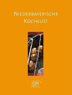 Niederbayerische Kochlust von Müller,  Constanze