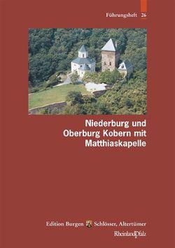 Niederburg und Oberburg Kobern mit Matthiaskapelle von Liessem,  Udo, Thon,  Alexander