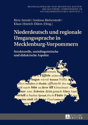 Niederdeutsch und regionale Umgangssprache in Mecklenburg-Vorpommern von Arendt,  Birte, Bieberstedt,  Andreas, Ehlers,  Klaas-Hinrich