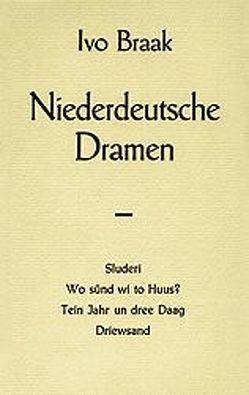 Niederdeutsche Dramen von Braak,  Ivo