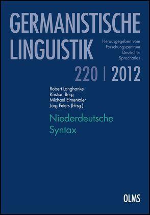 Niederdeutsche Syntax von Berg,  Kristian, Elmentaler,  Michael, Langhanke,  Robert, Peters,  Jörg