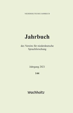 Niederdeutsches Jahrbuch 144 (2021) von Verein für niederdeutsche Sprachforschung