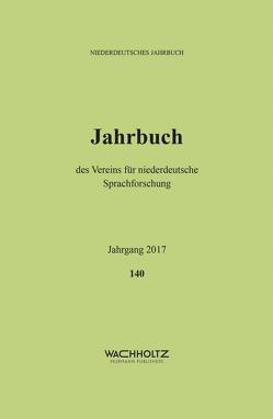 Niederdeutsches Jahrbuch 2017 Band 140 von Verein für niederdeutsche Sprachforschung