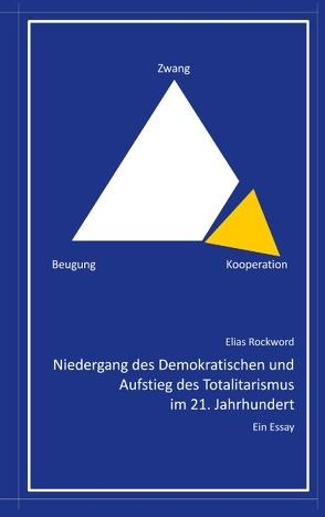 Niedergang des Demokratischen und Aufstieg des Totalitarismus im 21. Jahrhundert von Rockword,  Elias