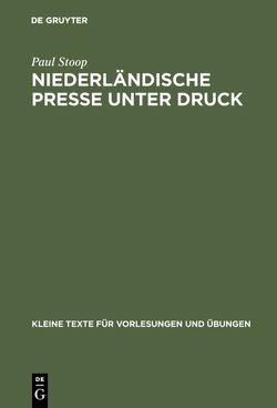 Niederländische Presse unter Druck von Stoop,  Paul