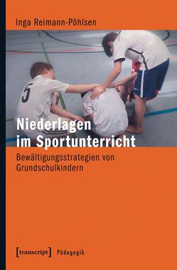Niederlagen im Sportunterricht von Reimann-Pöhlsen,  Inga