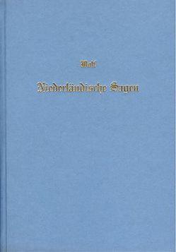 Niederländische Sagen von Wolf,  Johann W