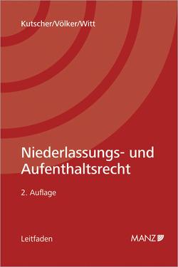 Niederlassungs- und Aufenthaltsrecht von Kutscher,  Norbert, Völker,  Tamara, Witt,  Wilhelm