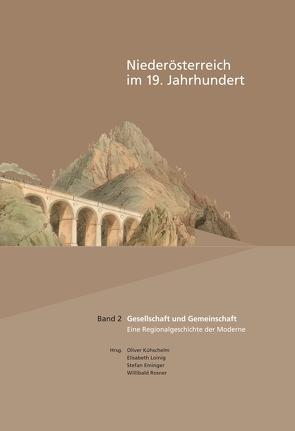 Niederösterreich im 19. Jahrhundert / Gesellschaft und Gemeinschaft von Eminger,  Stefan, Kühschelm,  Oliver, Loinig,  Elisabeth, Rosner,  Willibald