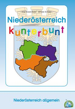 Niederösterreich kunterbunt von Nowak-Bartel,  Irma, Schwarz,  Elfriede
