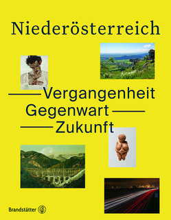 Niederösterreich. Vergangenheit, Gegenwart, Zukunft von Land,  Niederösterreich