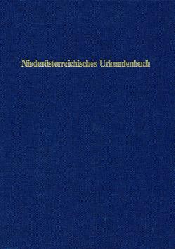 Niederösterreichisches Urkundenbuch von Gneiß,  Markus, Lessacher,  Sonja, Marian,  Günter, Mochty-Weltin,  Christina, Weltin,  Dagmar, Zehetmayer,  Roman