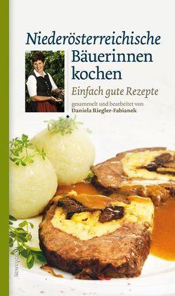 Niederösterreichische Bäuerinnen kochen von Riegler-Fabianek,  Daniela