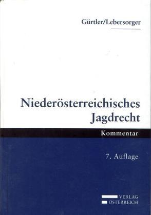 Niederösterreichisches Jagdrecht von Gürtler,  Rudolf, Lebersorger,  Peter
