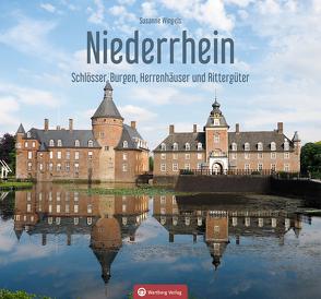 Niederrhein – Schlösser, Burger, Herrenhäuser und Rittergüter von Wingels,  Susanne