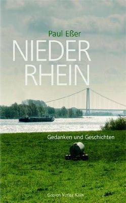 Niederrhein. Gedanken und Geschichten von Esser,  Paul