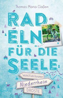 Niederrhein. Radeln für die Seele von Claßen,  Thomas Maria