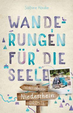 Niederrhein. Wanderungen für die Seele von Hauke,  Sabine