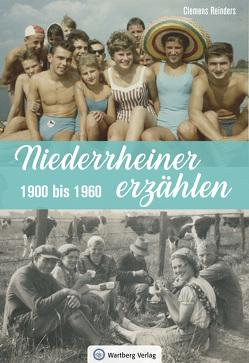 Niederrheiner erzählen – 1900 bis 1960 von Reinders,  Clemens