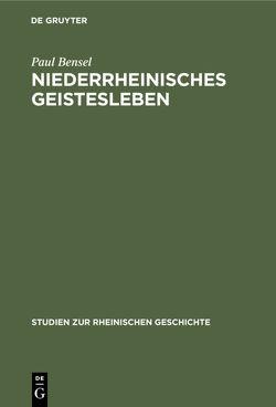 Niederrheinisches Geistesleben von Bensel,  Paul