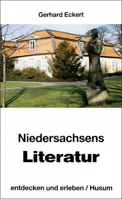 Niedersachsens Literatur – entdecken und erleben von Eckert,  Gerhard