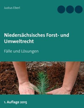 Niedersächsisches Forst- und Umweltrecht von Eberl,  Justus