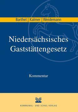 Niedersächsisches Gaststättengesetz von Barthel,  Torsten F, Kalmer,  Aloys, Weidemann,  Holger