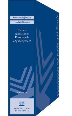 Niedersächsisches Kommunalabgabengesetz (NKAG) von Freese,  Herbert, Hatopp,  Wilhelm, Rosenzweig,  Klaus, Waldthausen,  J. Christian v